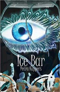 Petra Kuppers Book: Ice Bar. The cover is a blue eye with figures beneath.